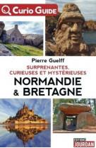 Curio - guide : normandie et bretagne mysterieuses