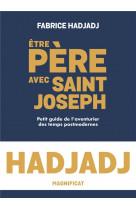 Etre pere avec saint joseph. petit guide de l aventurier des temps post-modernes