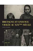 Bretagne et enfance violee au xixe siecle