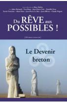 Du reve aux possibles ! le devenir breton