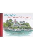 Bretagne son littoral et ses ports