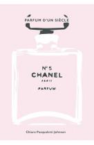 Chanel n5 - parfum d-un siecle