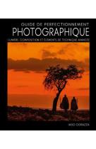 Guide de perfectionnement photographique - lumiere, composition et elements de photographie avancee