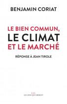 Le bien commun, le climat et le march?