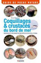 Coquillages & crustaces du bord de mer - observer et reconnaitre 50 especes de notre littoral