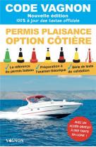 Code vagnon - permis plaisance - option cotiere - nouvelle edition. objectif 100% reussite