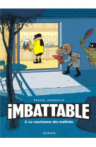 Imbattable - tome 3 -le cauchemar des malfrats