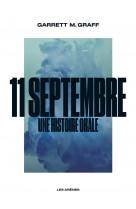 11 septembre une histoire orale