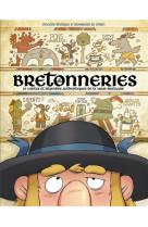 Bretonneries - 10 contes et legendes authentiques de la vraie bretagne
