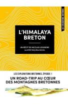 L-himalaya breton - un road-trip au coeur des montagnes bretonnes