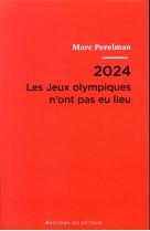 2024 - les jeux olympiques n-ont pas eu lieu