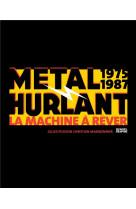 Metal hurlant - la machine a rever
