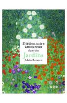 Dictionnaire amoureux illustre des jardins