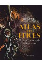 Atlas des epices - un tour du monde des saveurs