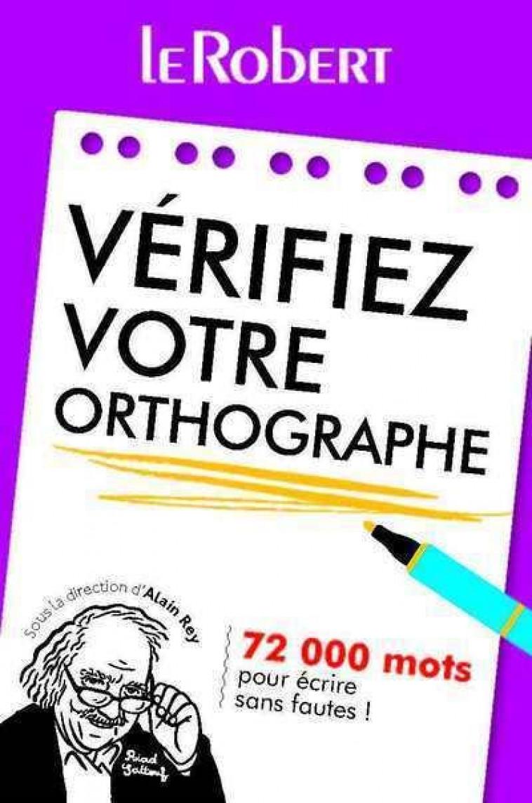 VERIFIEZ VOTRE ORTHOGRAPHE - COLLECTIF - LE ROBERT