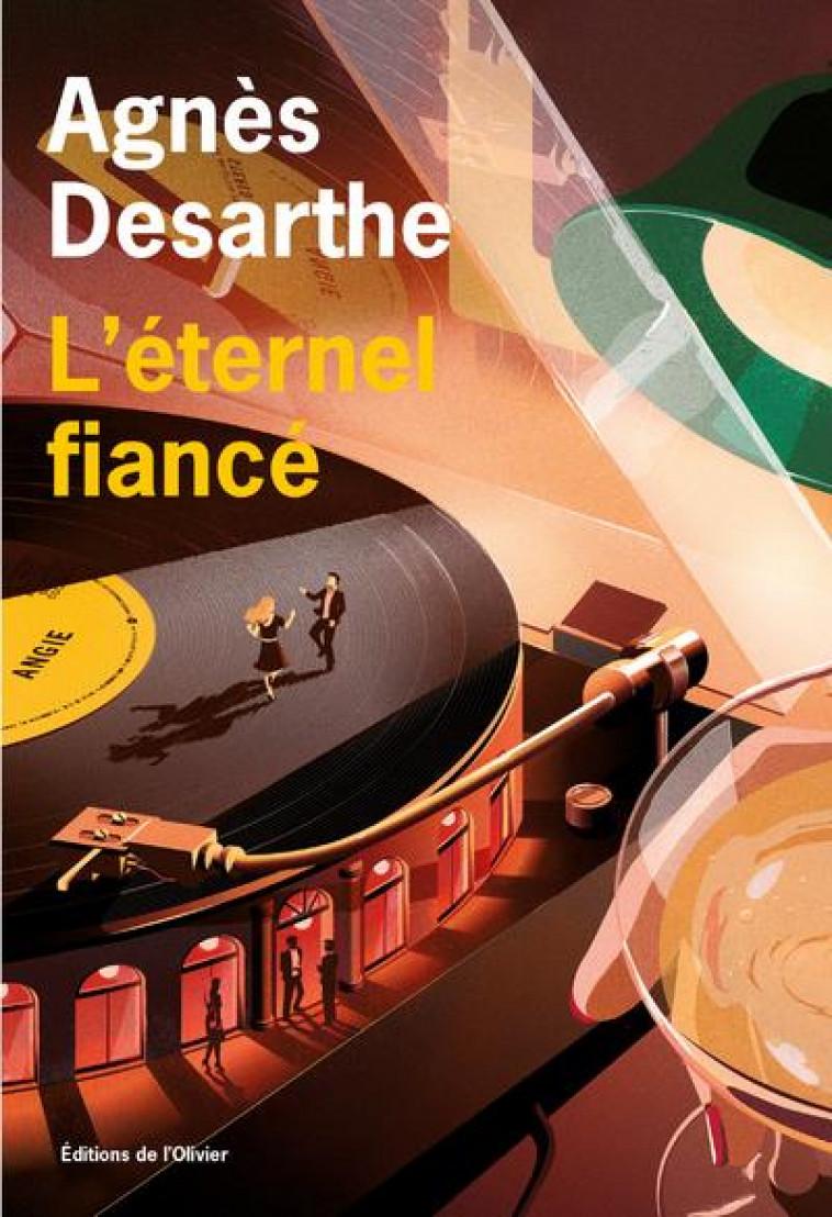 L-ETERNEL FIANCE - DESARTHE AGNES - OLIVIER