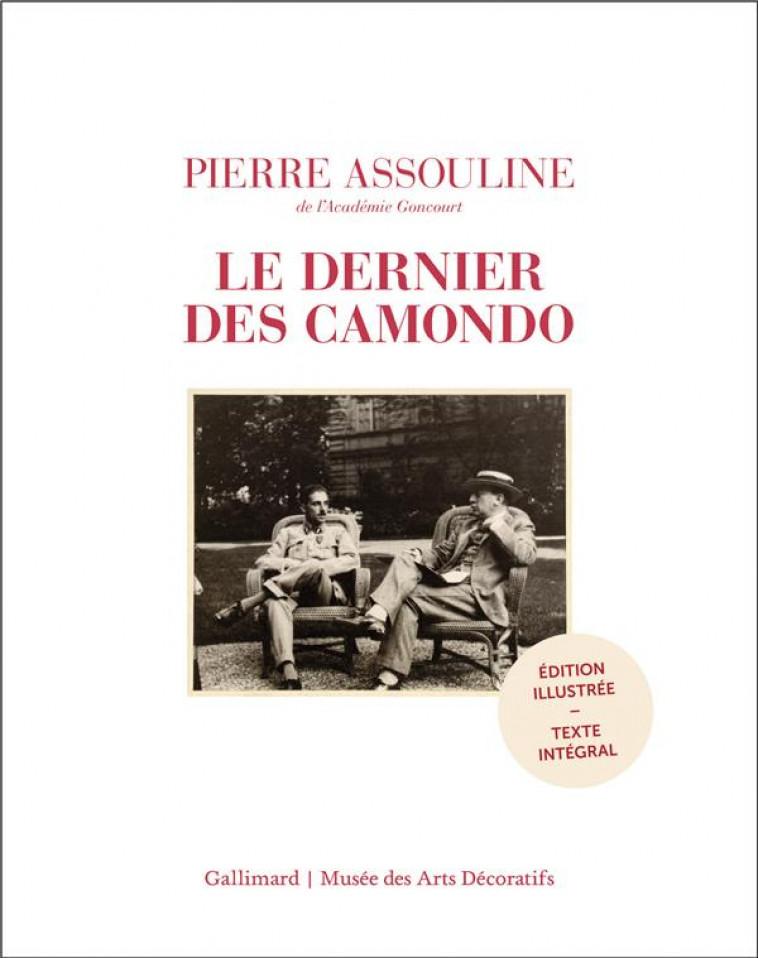 LE DERNIER DES CAMONDO (EDITION ILLUSTREE) - ASSOULINE PIERRE - GALLIMARD