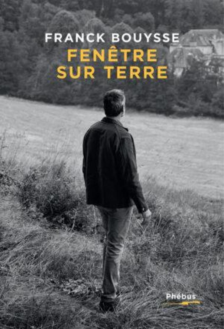FENETRE SUR TERRE - BOUYSSE FRANCK - LIBRETTO
